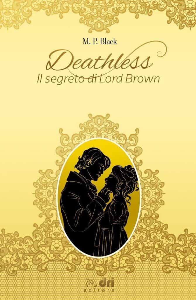 nuove uscite Deathless – Il segreto di Lord Brown M.P. Black