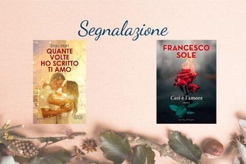 Segnalazioni 10 novembre| Così è l'amore di Francesco Sole, Quante volte ho scritto ti amo di Staci Hart