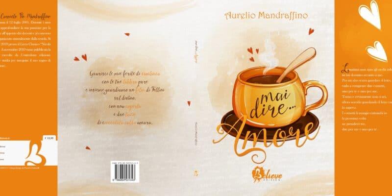 Mai dire … Amore di Aurelio Mandraffino
