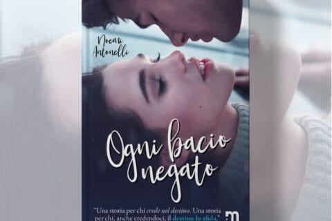 Segnalazione | Ogni bacio negato di Noemi Antonelli