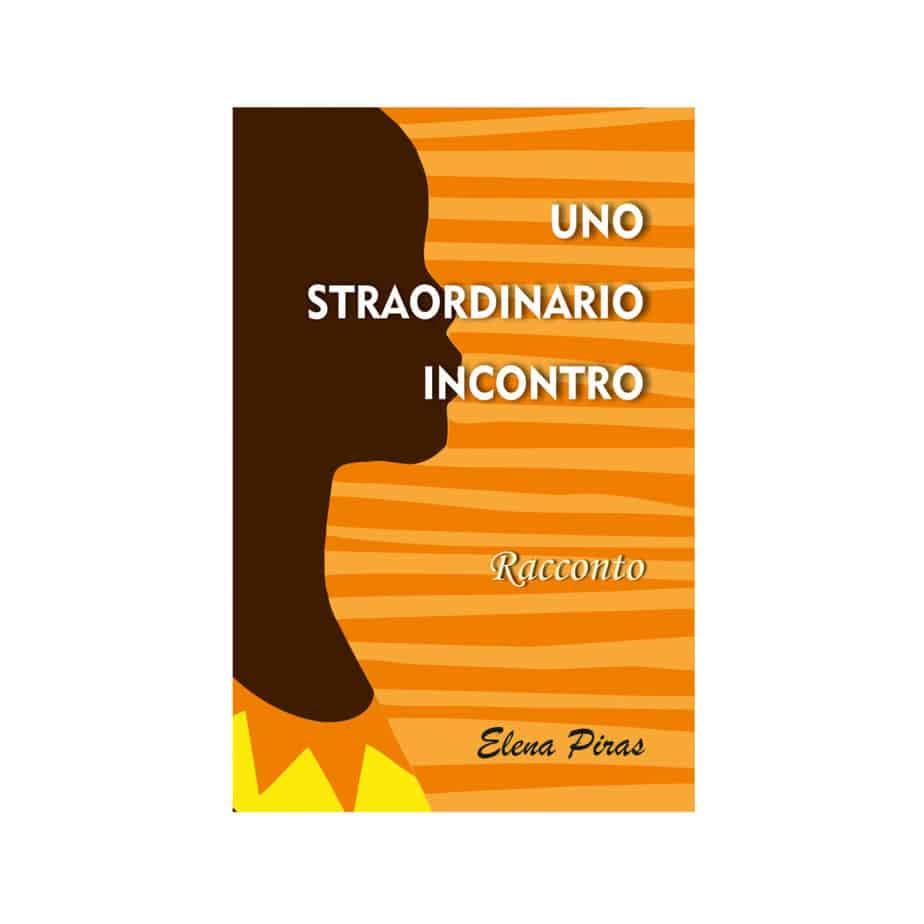 Uno straordinario incontro di Elena Piras