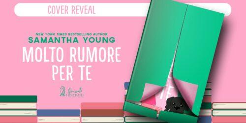 Molto Rumore Per Te di Samantha Young edito quixote edizioni