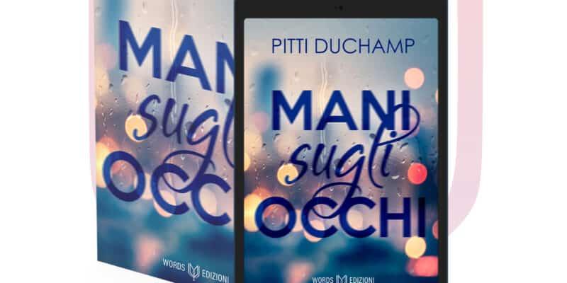Mani sugli occhi di Pitti Duchamp