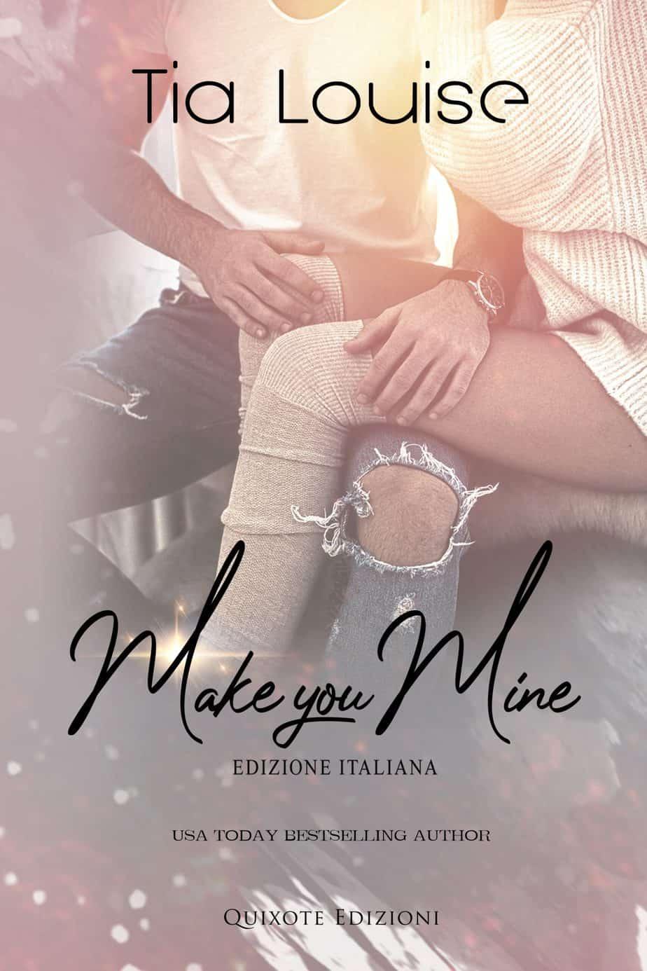 Segnalazione | Make you mine di Tia Louise