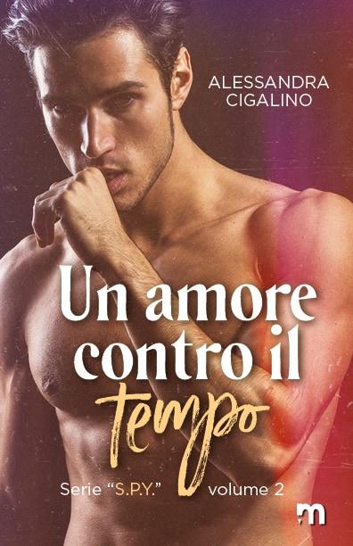 Segnalazione | Un amore contro il tempo di Alessandra Cigalino