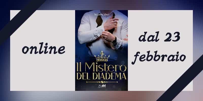 Il mistero del diadema Isabella Vinci Dri Editore