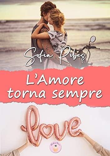 Segnalazione | L'Amore torna sempre di Sofia Ribes