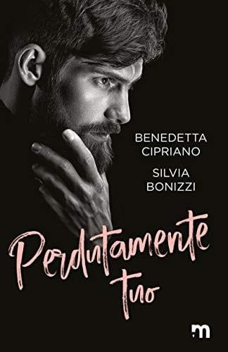 Segnalazione | Perdutamente tuo di Benedetta Cipriano e Silvia Bonizzi
