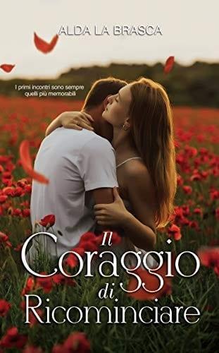 Cover reveal | Il coraggio di ricominciare di Alda La Brasca
