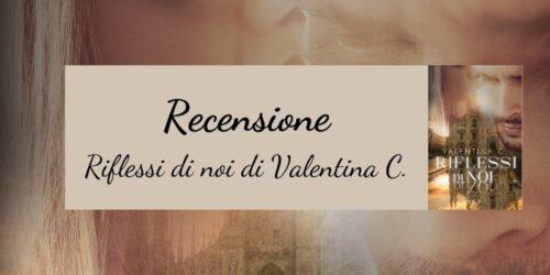 Riflessi di noi di Valentina C.