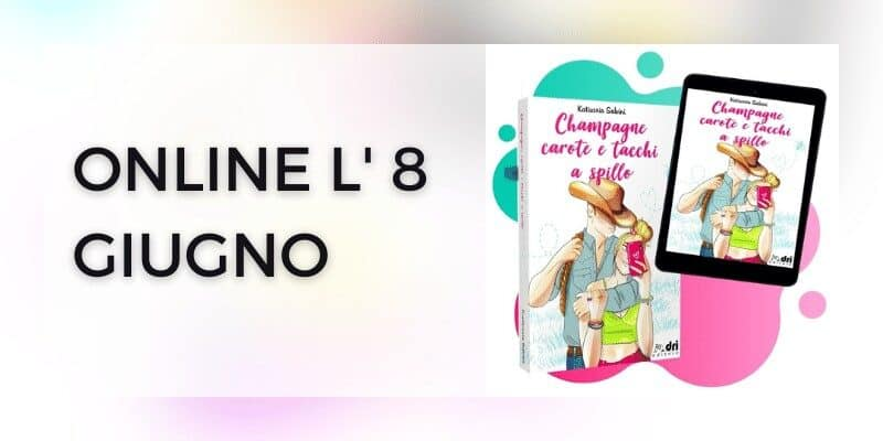 Champagne, carote e tacchi a spillo di Katiuscia Salvini Dri Editore
