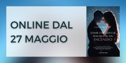 Segnalazione | Come una goccia d'acqua su un incendio di Claudia Mantovani