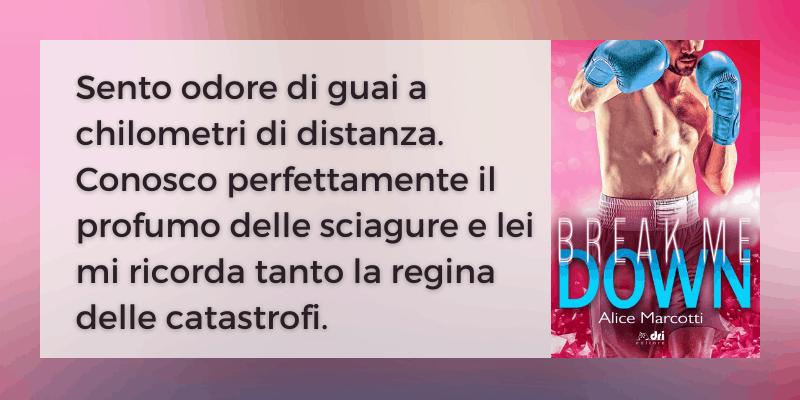 Break me down di Alice Marcotti Dri Editore