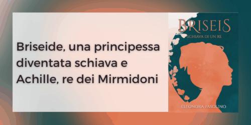 Segnalazione | Briseis Schiava di un re di Eleonora Fasolino