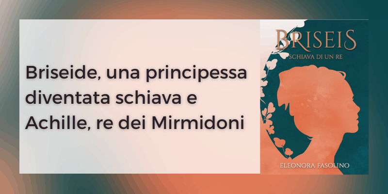 Briseis Schiava di un re di Eleonora Fasolino autopubblicato
