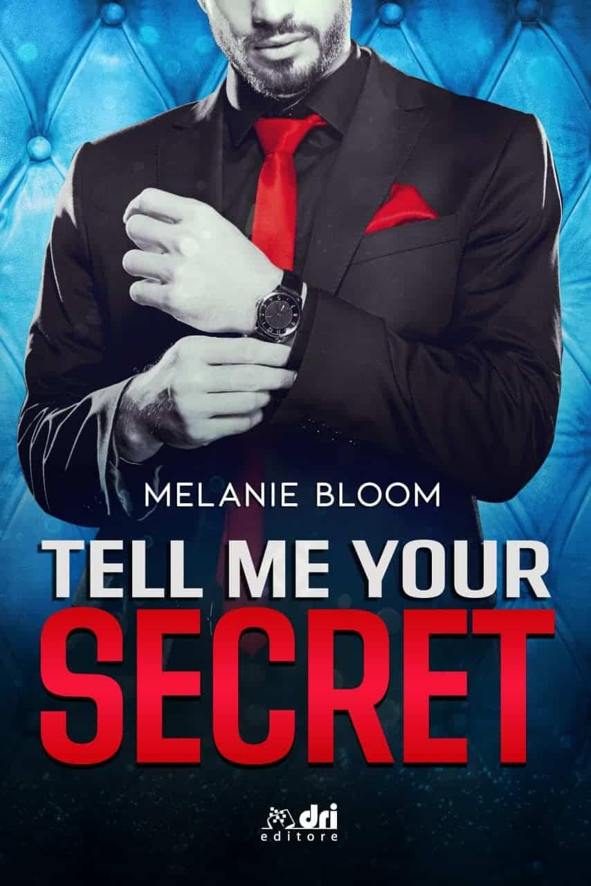 Segnalazione   Tell me your secret di Melanie Bloom